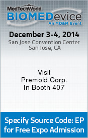 MedTechWorld Event - Premold Corp will have Reaction Injection Molded parts on display at booth 407.